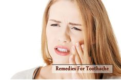 #Remedies For #Toothache