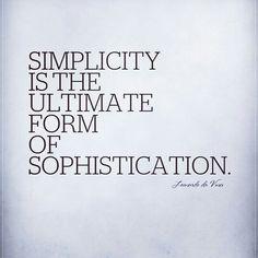 Simplicity. Sofistication. Leonardo da vinci.