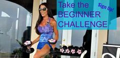 Take the Beginner Challenge! New to fitness or taken a break from working out? Sign up today, its free