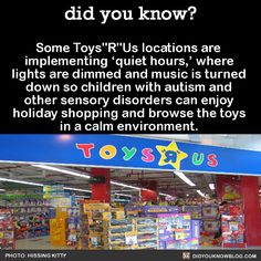 """Some Toys""""R""""Us locations are implementing 'quiet hours,' where lights are dimmed and music is turned down so children with autism and other sensory disorders can enjoy holiday shopping and browse the toys in a calm environment. Source"""