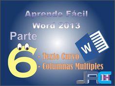 Aprende Facil - Word 2013 Tutorial 6: Texto Curvo y Columnas Multiples - YouTube