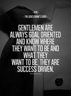 Gentleman are goal driven