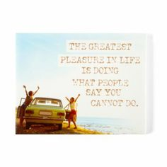 The Greatest Pleasure in Life Wall Canvas