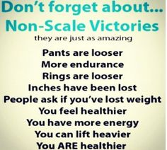 As motivated as I am and I know I am making progress but at times I forget this and let the scale get me down.  I try not to but some days its hard.