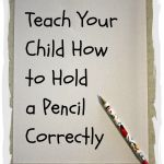 Teach Your Child How to Hold a Pencil Correctly  150x150 Tips for Teaching Your Child How to Tie Shoes