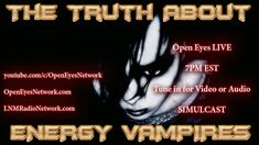 The Truth About Energy Vampires -  How They Work - Pokemon Go CIA Connection? - Open Eyes 07-13-16 - https://wokeamerican.net/the-truth-about-energy-vampires-how-they-work-pokemon-go-cia-connection-open-eyes-07-13-16/
