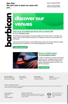 Nice B2B events email from the Barbican.  Two clear calls-to-action keep things focussed, and a simple, elegant design gives it an attractive and professional look.  The vertical logo also adds a nice touch, and it's responsive. Top marks!