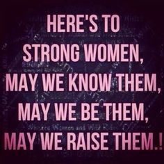 Raise a strong woman mom quote