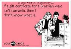 I don't even know what I was thinking before I started to get my Brazilian wax....LUV IT!!!