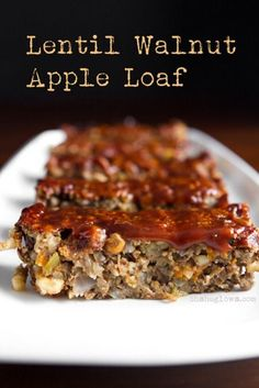 Lentil walnut apple loaf from Oh She Glows. Use brown lentils instead of green. From commenter Anon Non: to make it savory instead of sweet, take out the raisins (or use less), leave apple, take out the apple butter from the glaze and add in mustard.
