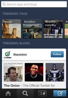 More Tumblr Developments  In an update today, Tumblr has made it easier for users to search and find tags and trending blogs from their mobile devices. This adds the kind of discoverability that users have previously enjoyed on Google+ and Twitter, and will certainly encourage more and more people to use and read Tumblr blogs.  Are you using Tumblr? Is it sounding more and more like a social network, and less like a blogging platform to you too?