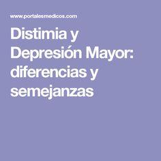Distimia y Depresión Mayor: diferencias y semejanzas