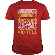 Marketing Communications Coordinator Because Freaking Miracle Worker Isn't An Official Job Title T-Shirt, Hoodie Marketing Communications Coordinator