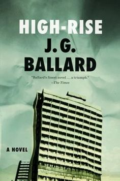 High-Rise by J.G. Ballard: High Rise is a disturbing look into total societal breakdown.  A 40-story apartment building with modern conveniences is erected, and its 2,000 inhabitants live peacefully for a short time.  However, life inside the high rise  rapidly deteriorates until survival becomes questionable.  Ballard expertly shows mankind's inability to overcome its darkest urges despite advances in technology.