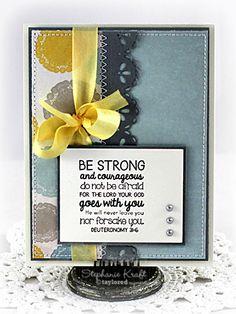 Be Strong Card By Stephanie Kraft #Cardmaking, #Faith