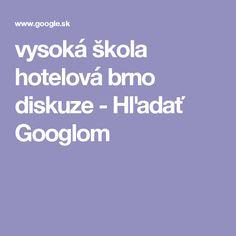 vysoká škola hotelová brno diskuze - Hľadať Googlom