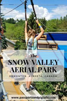 A day at the Snow Valley Aerial Park in Edmonton, Alberta, Canada #aerialpark #snowvalley #yeg #exploreedmonton #edmonton #alberta #travelalberta #canada #explorecanada #travel #familytravel