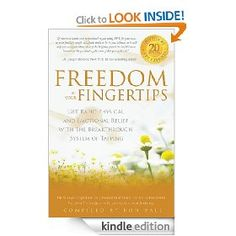 Freedom at Your Fingertips: Get Rapid Physical and Emotional Relief with the Breakthrough System of Tapping -  Why Jack Canfield Uses EFT...     Because it works!