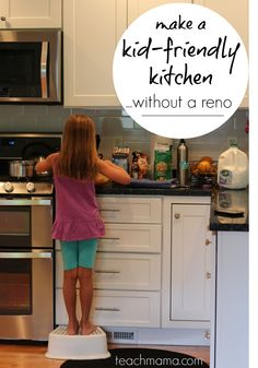 create a kid-friendly kitchen without a major renovation | 5 tips for any family --> THIS. I wish I would have seen this 2 years ago! No time like the present to make some simple changes. . .