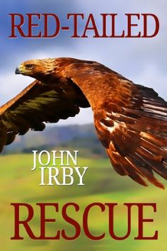 Red-Tailed Rescue - Kindle edition by John Irby. Children Kindle eBooks @ Amazon.com.