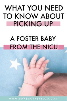Everything you need to know about picking up a foster baby from the NICU Foster care of babies is hard but rewarding #fostercare #fostermom #fosterbaby