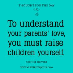 inspirational quotes for kids from parents Love Your Parents, Aging Parents, Sunday Morning Quotes, Value Quotes, Chinese Quotes, Inspirational Quotes For Kids, Chinese Proverbs, Aging Quotes, Say A Prayer