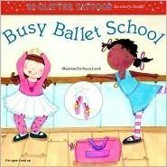 Busy Ballet School by Grosset & Dunlap Inc.