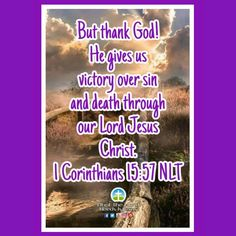 Thank God! He gives us victory over sin and death, through our Lord Jesus Christ! #wednesdaymotivation #thankGod #wehavethevictory Daily Bible Inspiration, Wednesday Motivation, Thank God, Victorious, Jesus Christ, Death, Lord, Thank You God
