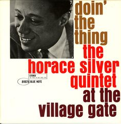 The Horace Silver Quintet - Doin' The Thing (4076)