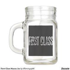 First Class Mason Jar