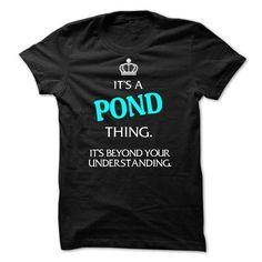 Its A POND Thing - Its Beyond Your Understanding! - #grey sweatshirt #crochet sweater. TRY  => https://www.sunfrog.com/Names/Its-A-POND-Thing--Its-Beyond-Your-Understanding.html?id=60505