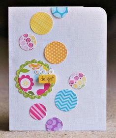 "Circles, ""UR A Delight"" card, by Deanna Misner, Bella Blvd Tarjetas Diy, Washi Tape Cards, Scrapbook Cards, Scrapbooking Ideas, Pretty Cards, Card Sketches, Card Tags, Paper Cards, Creative Cards"
