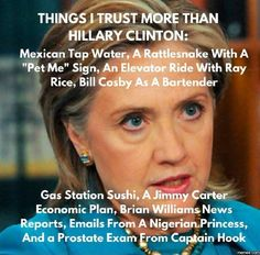 Things I trust more than Hillary Clinton (I can add an infinite number...Can you?)