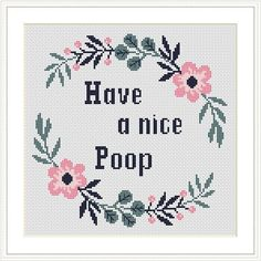 Have A Nice Poop Cross Stitch pattern Subversive Cross Stitch quote cross stitch Funny Poop text Modern Xstitch chart Floral cross stitch Geek Cross Stitch, Cross Stitch Quotes, Funny Cross Stitch Patterns, Cross Stitch Borders, Modern Cross Stitch, Cross Stitch Charts, Cross Stitch Designs, Cross Stitching, Cross Stitch Flowers Pattern