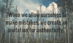 mistakes lead to authenticity