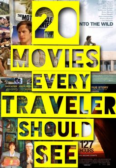 20 Movies Every Traveler Should See: travel movies, adventure movies, movies for backpackers