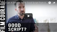 How Can A Director Tell A Good Script From A Bad Script? by Rhys Thomas via FilmCourage.com. #writing #screenwriting #writer