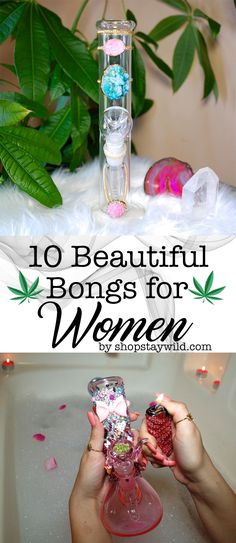 10 Beautiful Bongs for Women! #cannabis #weed #marijuana #stoner #pot #kush #chronic #ganja #420 #710 #bong #pipe #grinder #chillum #weedhumor #stoned #stoner #get high #smoke weed #women of weed #pot princess #baked barbie #dabs #papers #joints #blunts