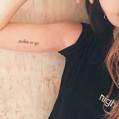 """""""Miles to Go"""" inner arm tattoo."""