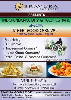 Enjoy STREET FOOD CARNIVAL this Independence Day & Teej with Bravura Gold Resort on 15th August (12 Pm - 10 Pm) For more detail please visit us at http://www.bravuraresort.com or call us at 08191079998 or 08191900048