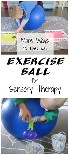 By having a child balance in a prone position on an exercise ball while doing activities such as drawing and sorting objects, it will encourage them to balance while doing the activity which will provide proprioceptive input and improve body awareness.