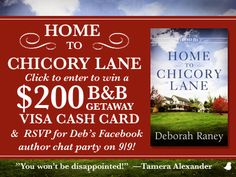 My recent favorite books: Review - Home to Chicory Lane and $200 B&B Weekend Getaway Giveaway & 9/9 Facebook Party with Deborah Raney