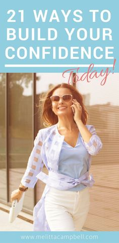 21 Ways You Can Start Building Your Confidence - Today!  Melitta Campbell Blog