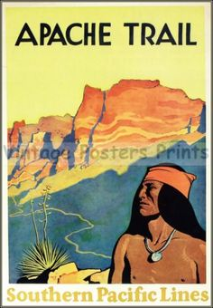 Southern Pacific Railroad 1926 Apache Trail Vintage Travel Poster http://stores.ebay.com/Vintage-Poster-Prints-and-more