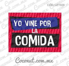 "Letrero para fiestas ""Yo vine por la comida"" 30th Party, 50th Birthday Party, I Party, New Year Props, Party Photo Frame, Mexican Party, Ideas Para Fiestas, Fiesta Party, Party Props"