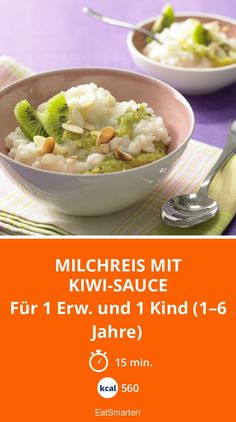 Milchreis mit Kiwi-Sauce - Für 1 Erw. und 1 Kind (1–6 Jahre) - smarter - Kalorien: 560 kcal - Zeit: 15 Min. | eatsmarter.de