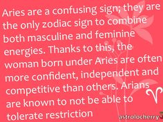 All the traits I read on Aries are so true to me it scares me a little!...