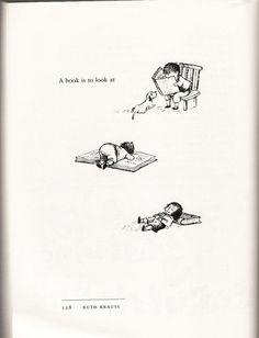 A Hole Is To Dig. Ruth Krauss and Maurice Sendak. Geniussssses both.