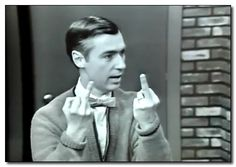 If Mr. Rogers can do it, So can You! Where Is Thumbkin, Fred Rogers, Remember The Time, Funny Jokes, Funny Pranks, Life Happens, Shit Happens, Mr Rogers Quote, George Romero