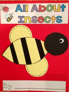All About Insects--students will write a page on all the different insects discussed throughout the unit